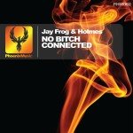 Jay Frog & Holmes - No Bitch Connected