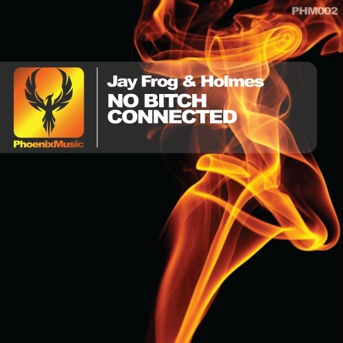 Jay Frog & Holmes – No Bitch Connected
