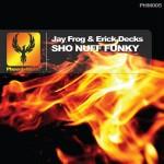 Jay Frog & Erick Decks - Sho Nuff Funky
