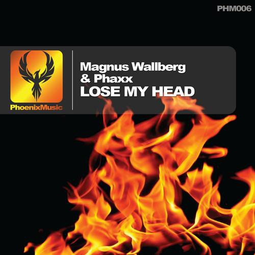 Magnus Wallberg & Phaxx – Lose My Head