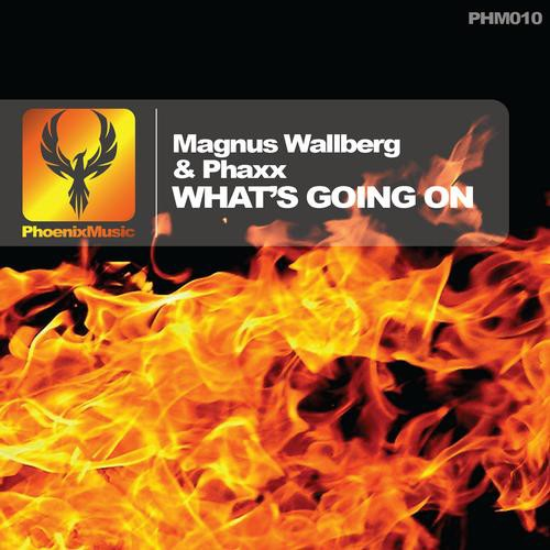Magnus Wallberg & Phaxx – What's Going On