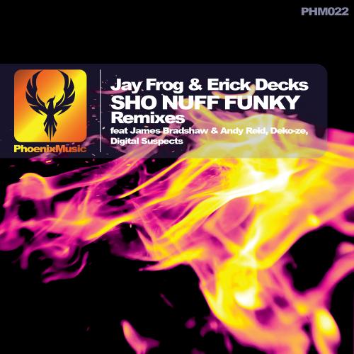 Jay Frog & Erick Decks – Sho Nuff Funky (Remixes)