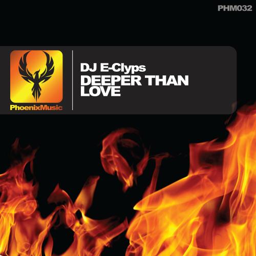 DJ E-Clyps – Deeper Than Love