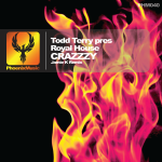 Todd Terry pres Royal House - Crazzzy (Jamie K Remix)
