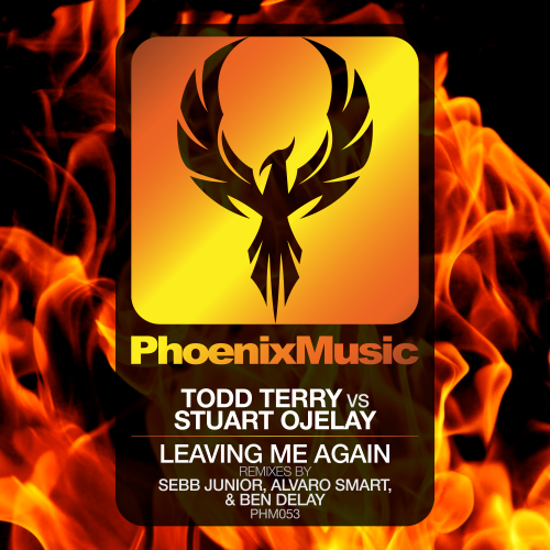 Todd Terry vs Stuart Ojelay – Leaving Me Again (Remixes)