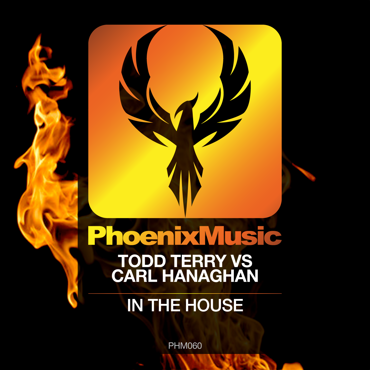 PHM060 Todd Terry vs Carl Hanaghan - In The House [Phoenix Music]