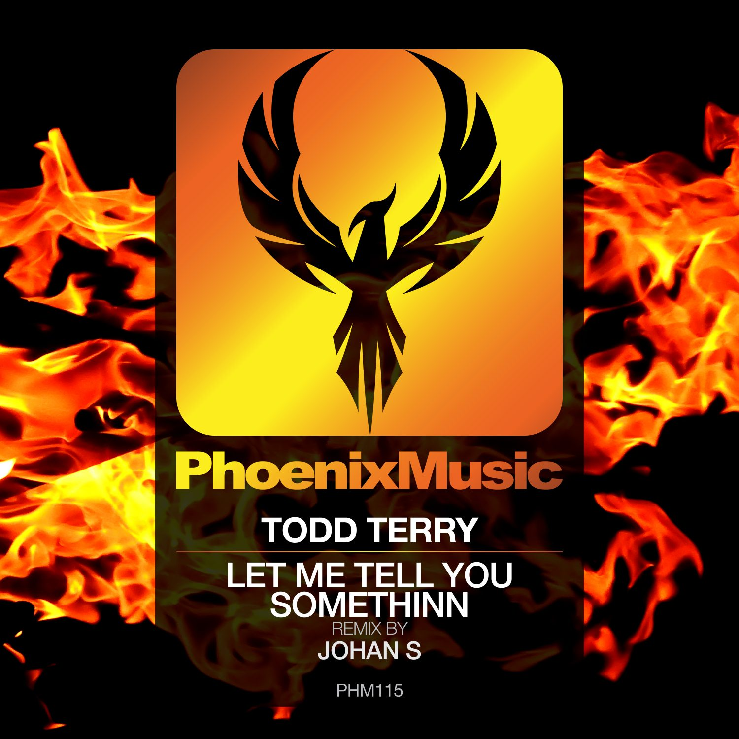 PHM115 - Todd Terry - Let Me Tell You Somethinn (Johan S Remix)